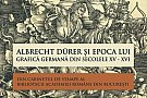Albrect Durer si epoca lui Grafica germana din secolele XV-XVI