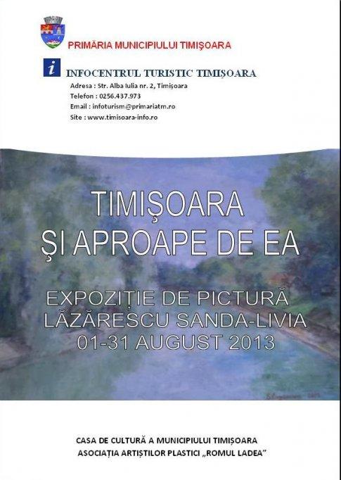 """Expozitie de pictura """"Timisoara si aproape de ea"""" Sanda-Livia Lazarescu"""