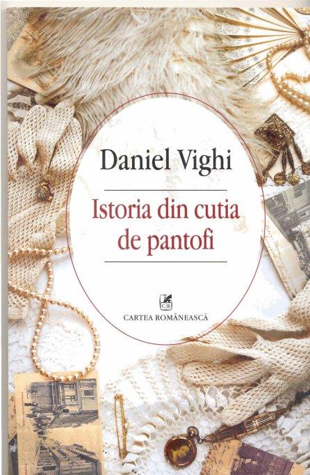 Daniel Vighi – Istoria din cutia de pantofi