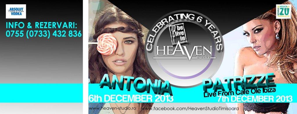Celebreaza 6 ani de Heaven alaturi de Antonia si Patrizze!