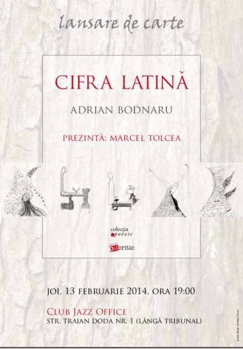 """Lansarea volumului """"Cifra latina"""" de Adrian Bodnaru"""