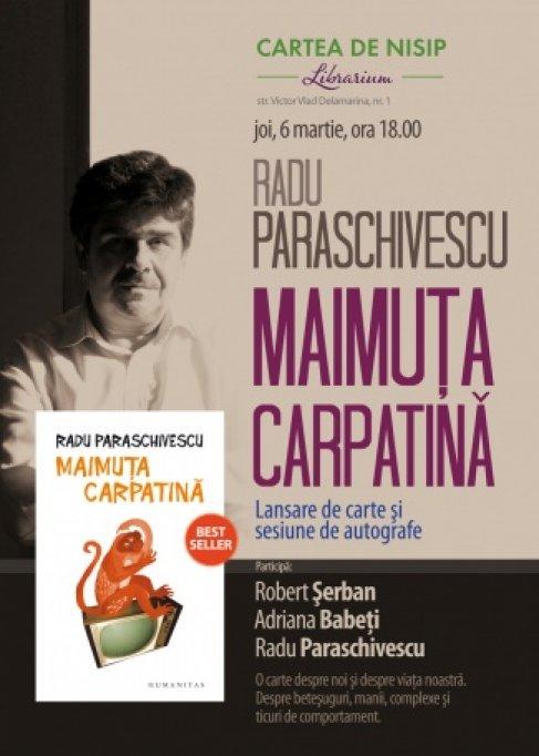 """Lansare """"Maimuta carpatina"""", de Radu Paraschivescu"""