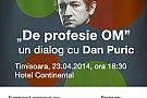 """Conferinta """"De profesie OM"""" cu Dan Puric - Timisoara 23 aprilie"""