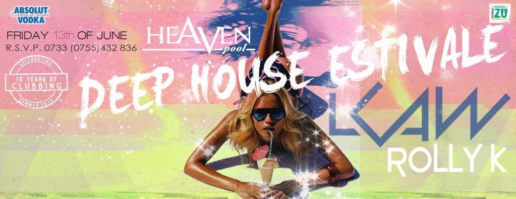 Deep House Estivale # LCAW # Roly K @ Heaven Pool