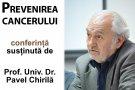 """Prevenirea cancerului"" - Conferinta sustinuta de Prof. Univ. Dr. Pavel Chirila"