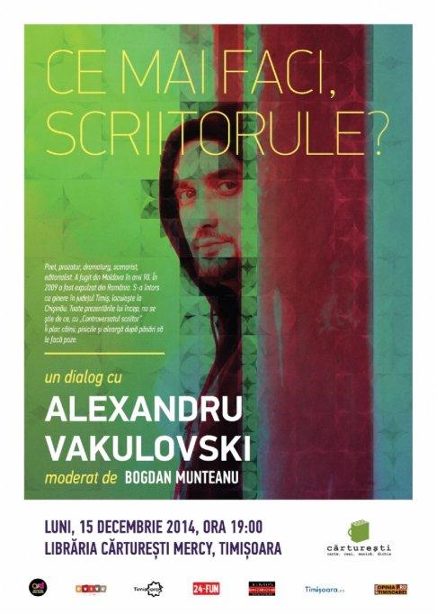 Ce mai faci, scriitorule? Dialog cu Alexandru Vakulovski