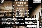 TRIPTIC - SPECTACOL al TRUPEI DE TEATRU a COMPANIEI D'ARTE