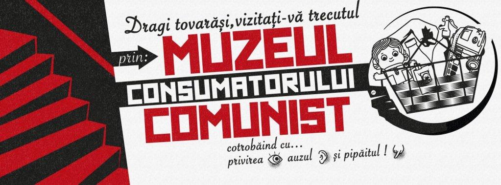 Inaugurarea Muzeului Consumatorului Comunist, unicul din Estul Europei