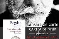 Lansare de carte Bogdan Ghiu: Totul trebuie tradus. Noua paradigma (un manifest)