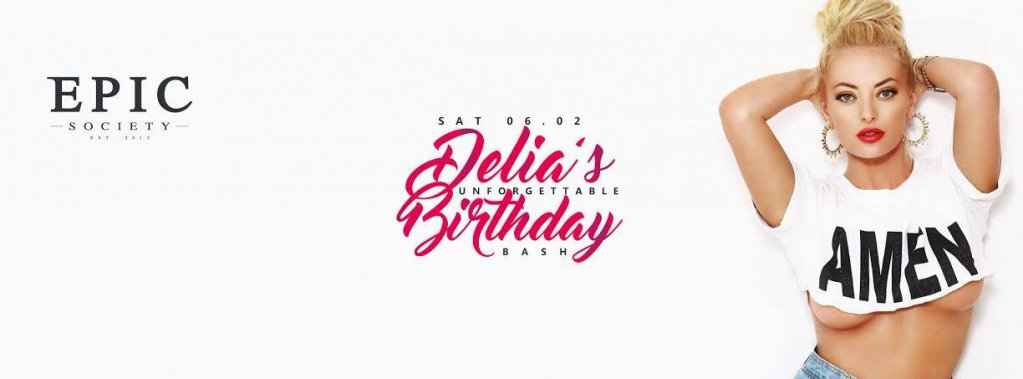 Delia's Unforgettable Birthday @ Epic Society