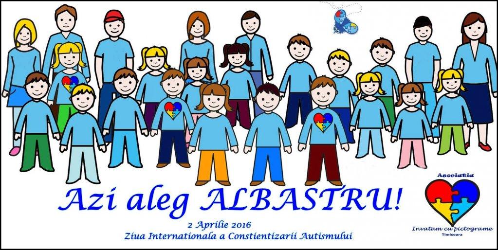 Azi Aleg Albastru - Ziua Internationala a Constientizarii Autismului