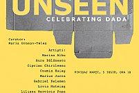 Expozitia Unseen. Celebrating Dada.