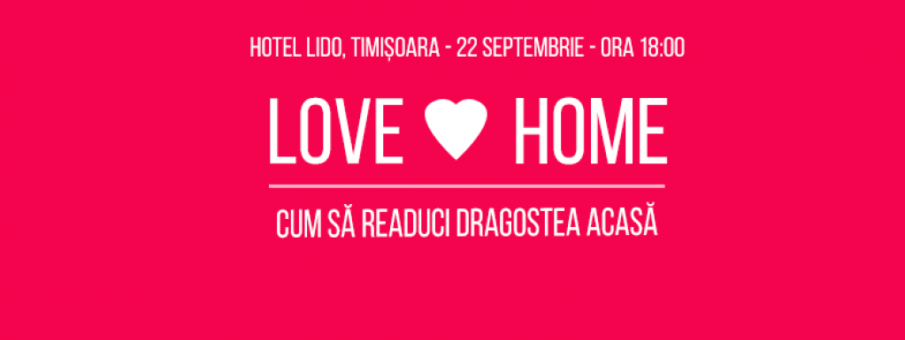 Love at Home - Cum să readuci Dragostea acasă!