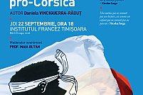 Prezentare de carte: Pledoaria mea pro-România, pro-Corsica