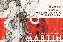 """Expozitie Martin Schongauer """"Der Schöne Martin – Martin cel Frumos"""""""