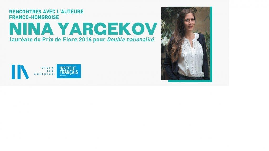 Intalnire cu scriitoarea Nina YARGEKOV, Premiul FLORE 2016
