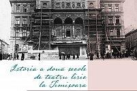 Istoria a două secole de teatru liric la Timișoara de Nicolae Ivan