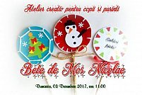 Atelier creativ pentru parinti si copii - Bete de Mos Nicolae