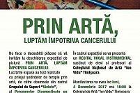 """Expoziția de pictură """"Prin artă, luptăm împotriva cancerului"""""""