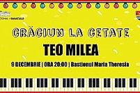 Craciun la Cetate | Teo Milea