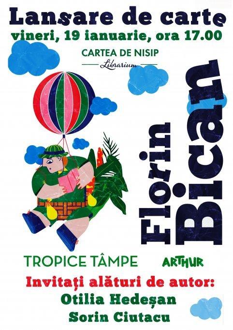 Lansare de carte: TROPICE TÂMPE de Florin Bican