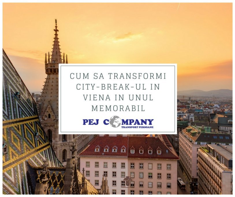Cum sa transformi city-break-ul in Viena in unul memorabil