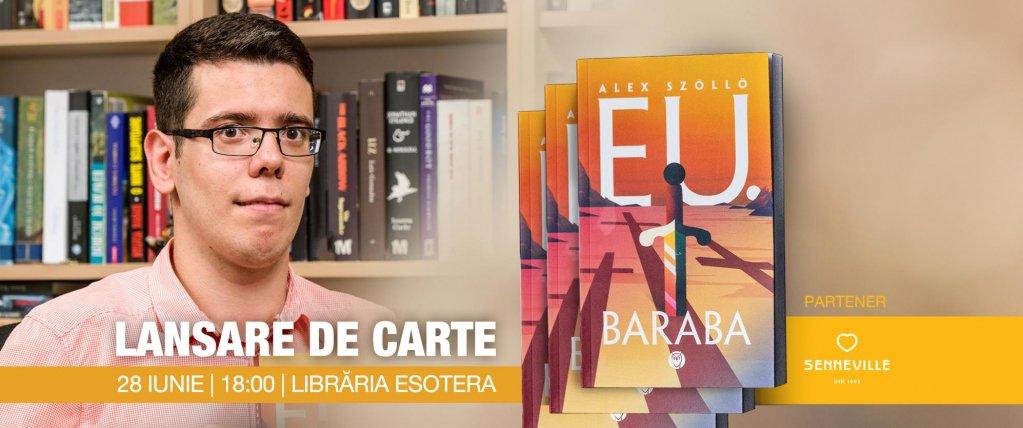 """Lansare de carte """"Eu, Baraba"""" - Alex Szollo"""