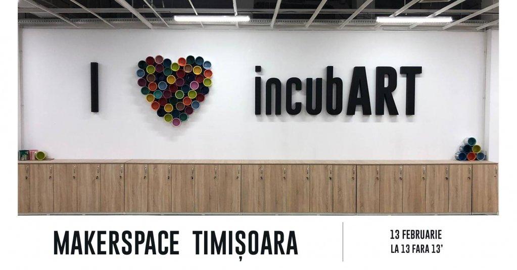 Deschidere IncubART - cel mai mare makerspace din Timisoara