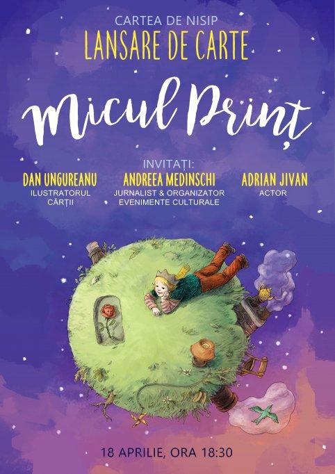 """Lansare de carte: """"Micul prinț"""", ilustrații de Dan Ungureanu"""