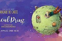 """Lansare de carte: """"Micul prinT"""", ilustraTii de Dan Ungureanu"""