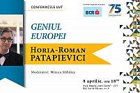 "Conferintele UVT - Horia-Roman Patapievici: ""Geniul Europei"""