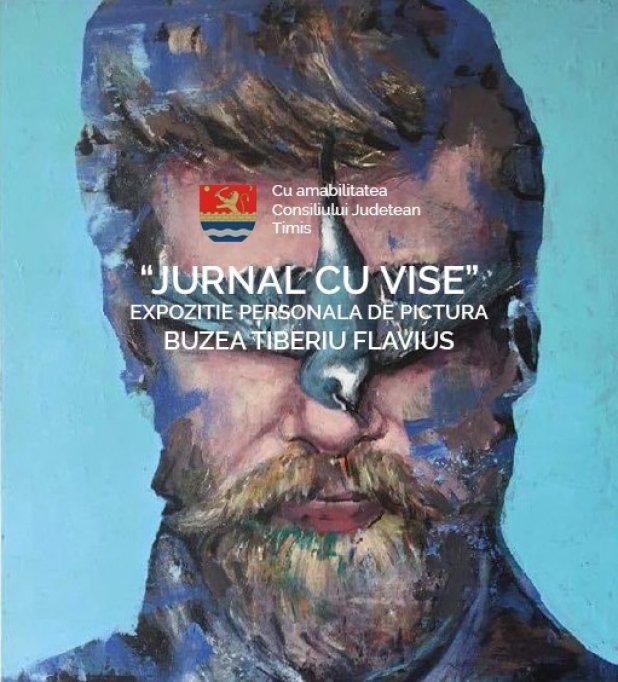 Jurnal Cu Vise - Expozitie personala de pictura Buzea Tiberiu