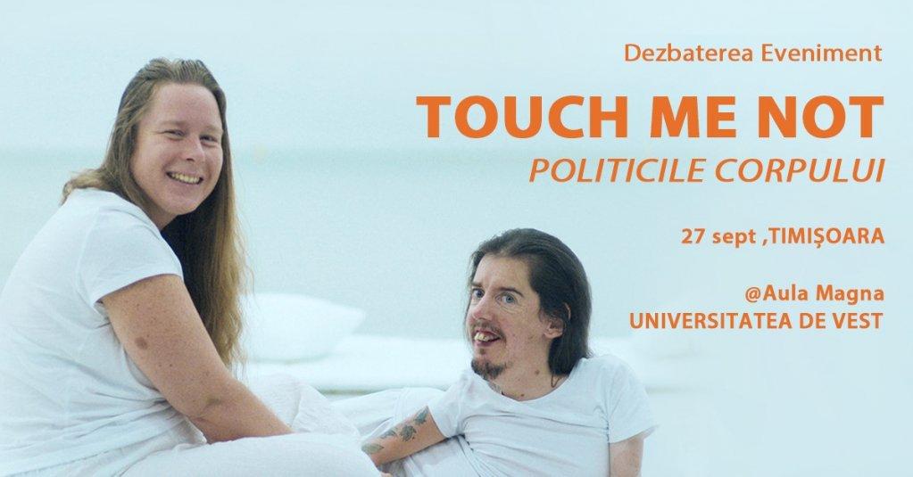 Lansare Turneu Universitar de Dezbateri TOUCH ME NOT - POLITICILE CORPULUI