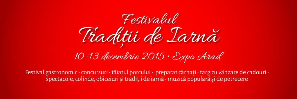 Festivalul Traditii de Iarna, 10-13 decembrie, Expo Arad
