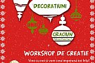 Workshop de creatie - Decoratiuni de Craciun