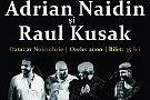 Adrian Naidin si Raul Kusak pe scena Restaurantului Elisabeta Bucuresti!