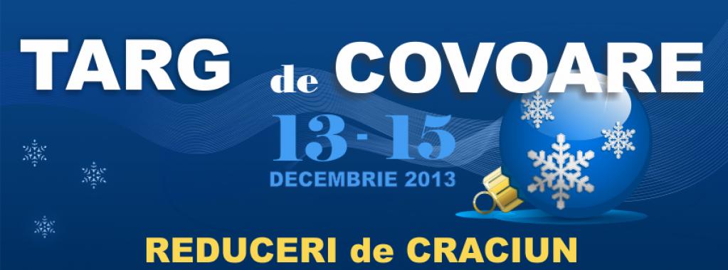 Targul de Covoare, Editia a XVIII-a, Bucuresti, 13-15 Decembrie 2013
