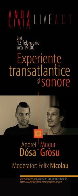 Experiente transatlantice si sonore: Andrei Dosa si Mugur Grosu