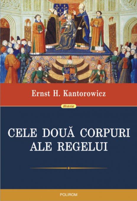 Un volum excepţional: Cele două corpuri ale regelui de Ernst H. Kantorowicz