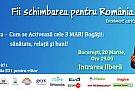 """Eveniment caritabil de dezvoltare personala """"Fii schimbarea pentru Romania"""""""
