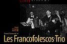 "O seara ""franzozita"" cu Les Francofolescos Trio"