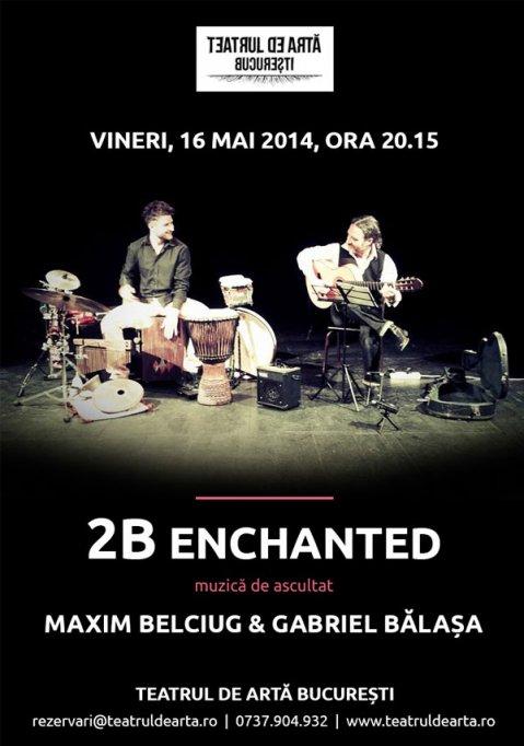 """2B ENCHANTED. Concert de muzica """"de ascultat"""""""
