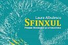 Sfinxul. Pierre Bourdieu si literatura - Laura Albulescu