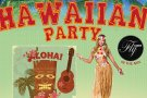 Hawaiian Party @ Fly Djs in the mix!