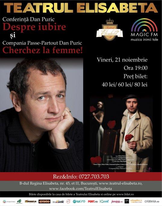 """Conferinta """"Despre iubire"""" cu Dan Puric + Spectacol Compania Passe Partout Dan Puric """"Cherchez la femme"""""""