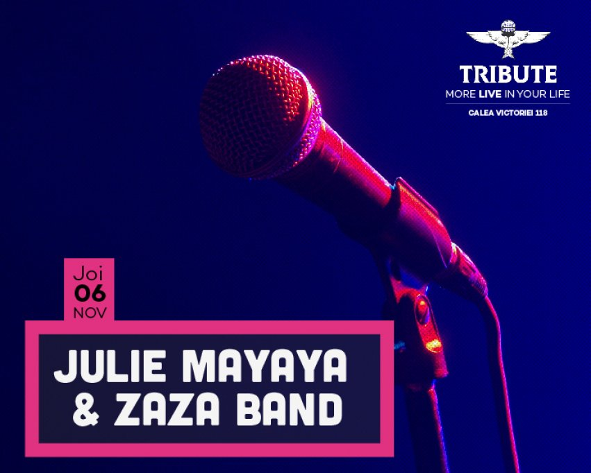 Julie Mayaya & Zaza Band, Vunk si Plan B pe scena TRIBUTE in acest weekend!
