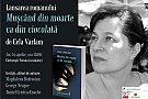 Lansarea romanului Muscand din moarte ca din ciocolata, de Cela Varlam