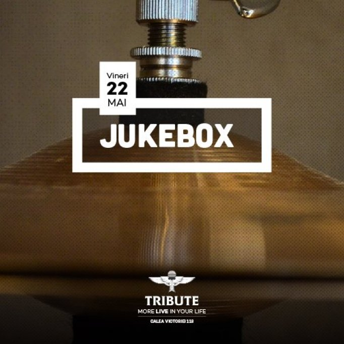 Jukebox urca pe scena TRIBUTE!