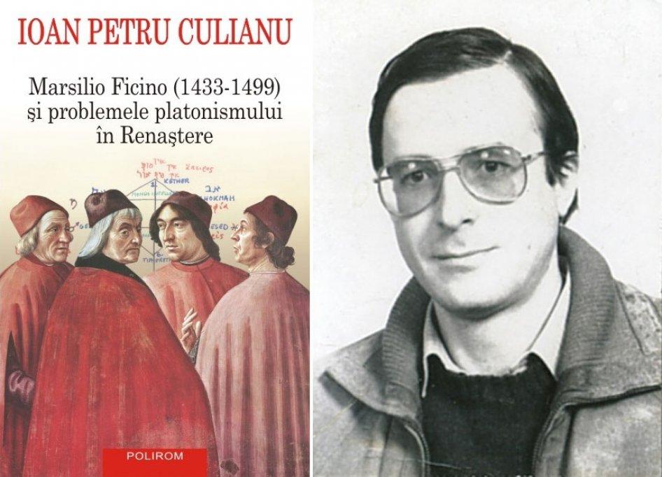 """Un nou volum în """"Biblioteca Ioan Petru Culianu"""": Marsilio Ficino (1433-1499) şi problemele platonismului în Renaştere"""