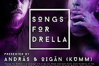 SONGS FOR DRELLA - PRESENTED BY ANDRÁS & OIGĂN (KUMM)